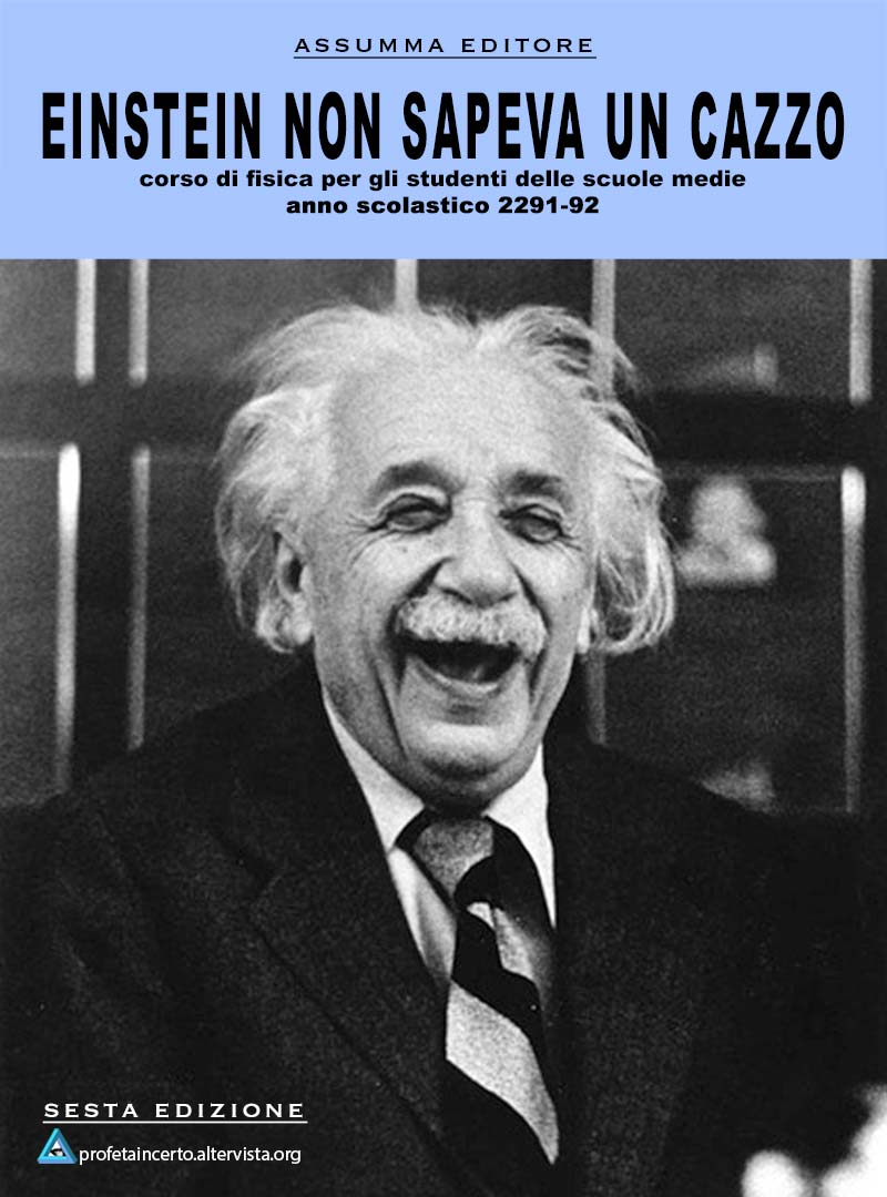 Einstein non sapeva un cazzo - Corso di Fisica per gli studenti delle scuole medie - anno scolastico 2291-92